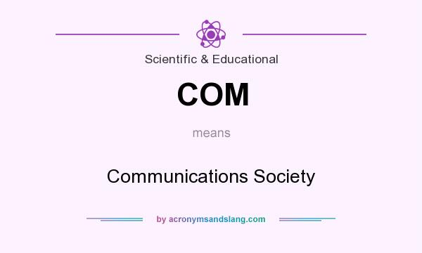 What does COM mean? It stands for Communications Society