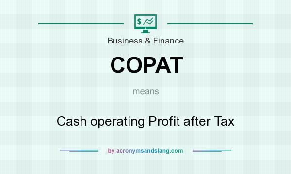 What does COPAT mean? It stands for Cash operating Profit after Tax