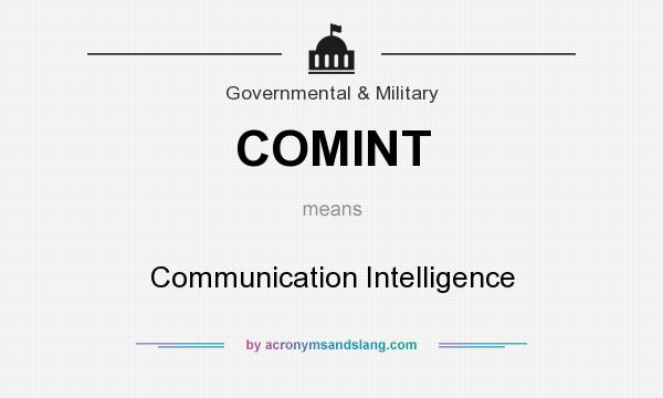 What does COMINT mean? It stands for Communication Intelligence