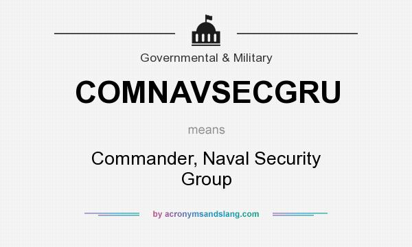 What does COMNAVSECGRU mean? It stands for Commander, Naval Security Group