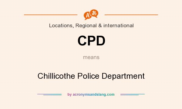 What does CPD mean? It stands for Chillicothe Police Department