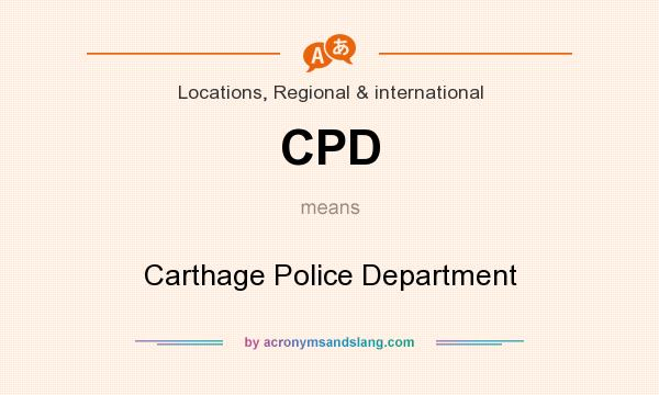 What does CPD mean? It stands for Carthage Police Department