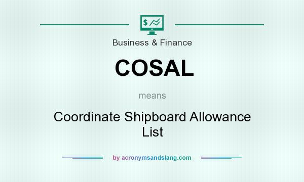 What does COSAL mean? It stands for Coordinate Shipboard Allowance List