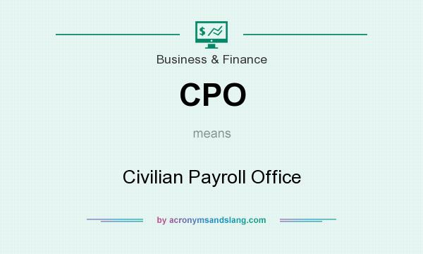 What does CPO mean? It stands for Civilian Payroll Office