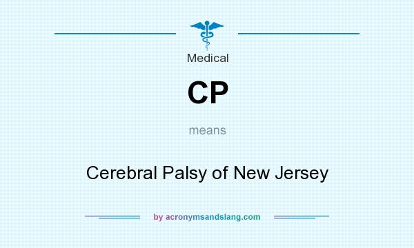 What does CP mean? It stands for Cerebral Palsy of New Jersey