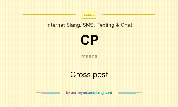 What does CP mean? It stands for Cross post
