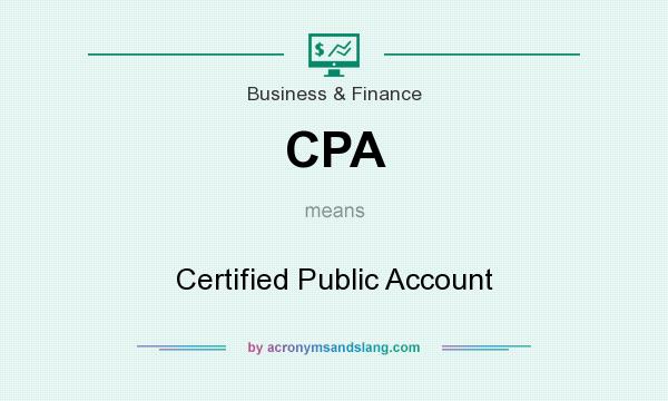 What does CPA mean? It stands for Certified Public Account