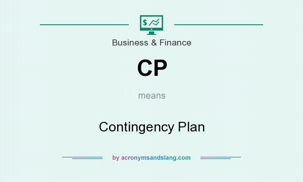 What does CP mean? It stands for Contingency Plan