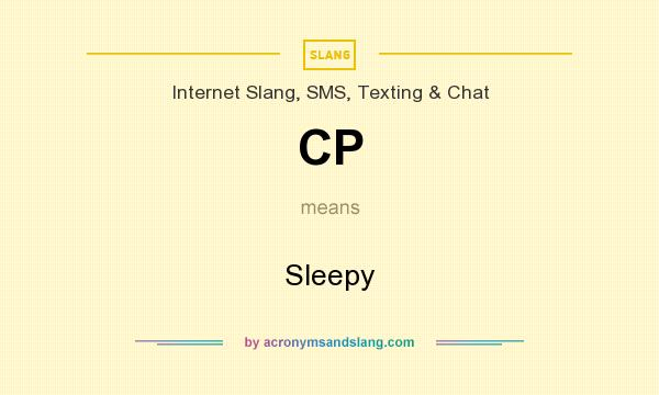 What does CP mean? It stands for Sleepy