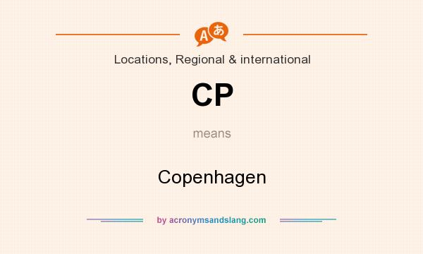What does CP mean? It stands for Copenhagen