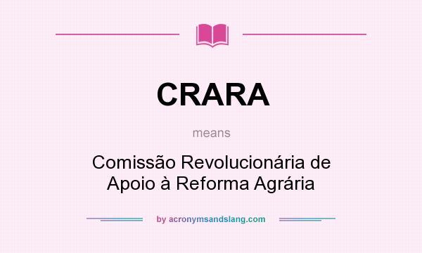 What does CRARA mean? It stands for Comissão Revolucionária de Apoio à Reforma Agrária