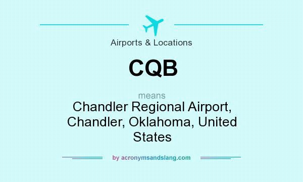 CQB - Chandler Regional Airport, Chandler, Oklahoma, United States