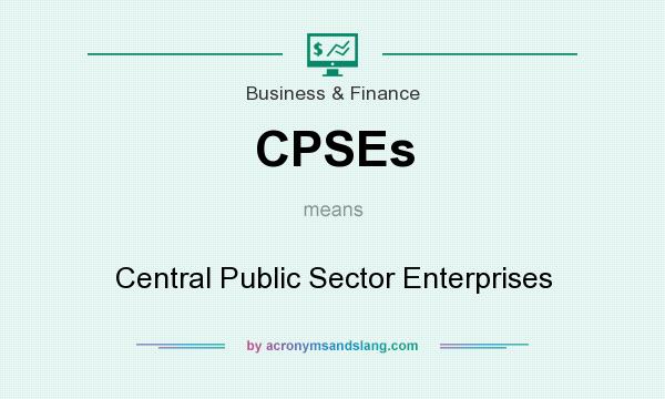 What does CPSEs mean? It stands for Central Public Sector Enterprises
