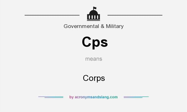 What does Cps mean? It stands for Corps