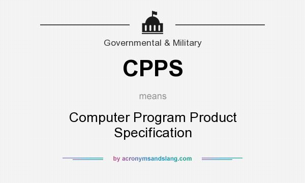 What does CPPS mean? It stands for Computer Program Product Specification