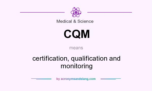 CQM - certification, qualification and monitoring in Medical ...