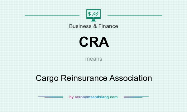 What does CRA mean? It stands for Cargo Reinsurance Association