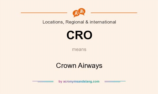 What does CRO mean? It stands for Crown Airways