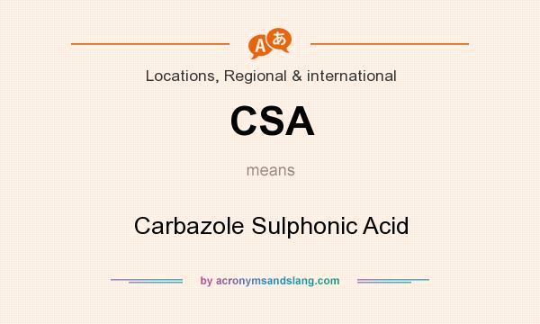 What does CSA mean? It stands for Carbazole Sulphonic Acid