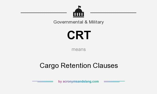 What does CRT mean? It stands for Cargo Retention Clauses