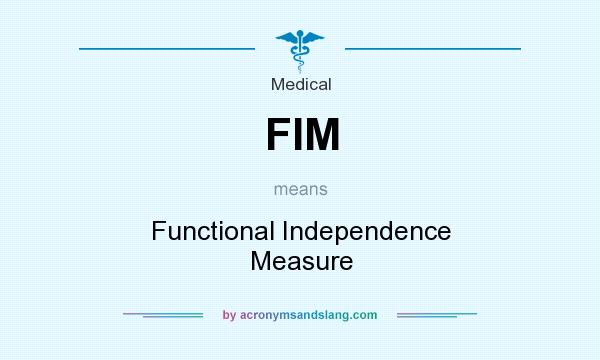 What Does Fim Mean It Stands For Functional Independence Measure