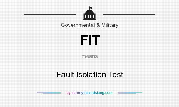 What does FIT mean? It stands for Fault Isolation Test