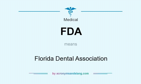 What does FDA mean? It stands for Florida Dental Association