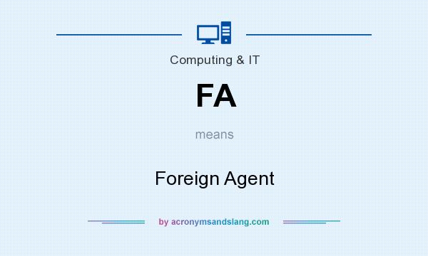 What does FA mean? It stands for Foreign Agent