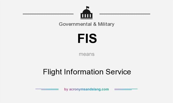 What does FIS mean? It stands for Flight Information Service