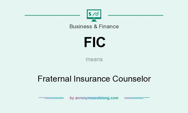 What does FIC mean? It stands for Fraternal Insurance Counselor
