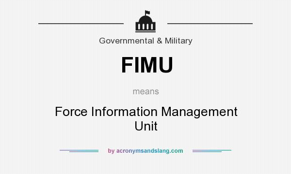What does FIMU mean? It stands for Force Information Management Unit