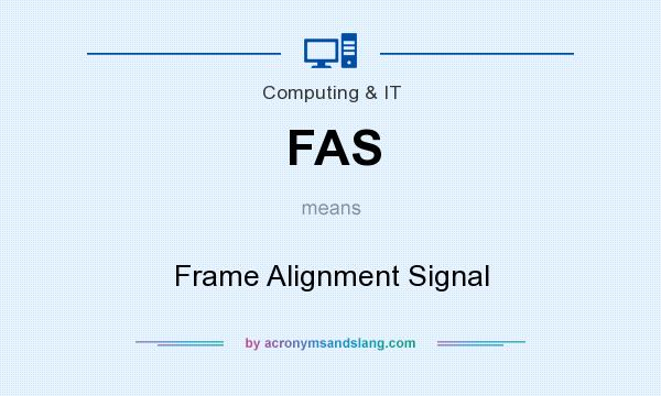 What does FAS mean? It stands for Frame Alignment Signal