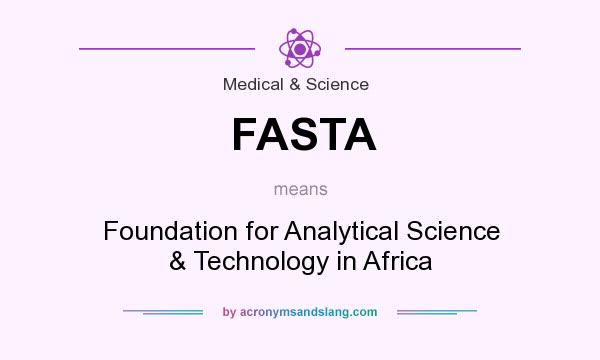 What does FASTA mean? It stands for Foundation for Analytical Science & Technology in Africa