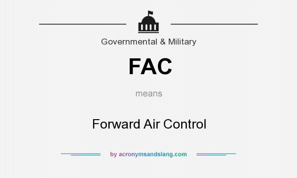 What does FAC mean? It stands for Forward Air Control