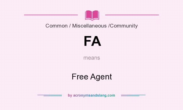 What does FA mean? It stands for Free Agent