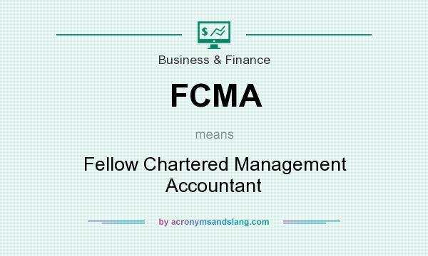 What does FCMA mean? It stands for Fellow Chartered Management Accountant