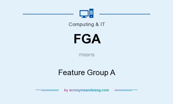 What does FGA mean? It stands for Feature Group A