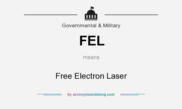What does FEL mean? It stands for Free Electron Laser
