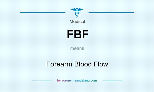 What does FBF mean? It stands for Forearm Blood Flow