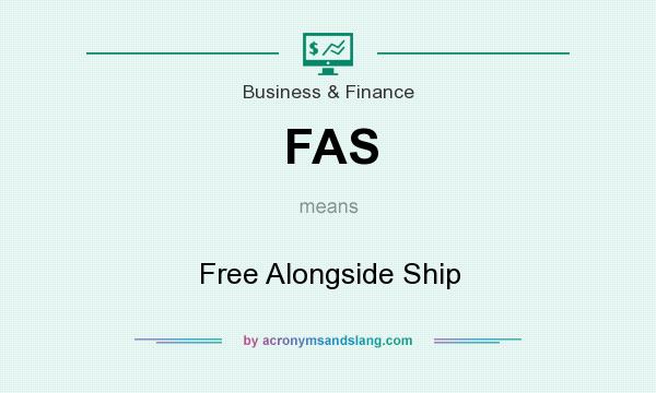 What does FAS mean? It stands for Free Alongside Ship