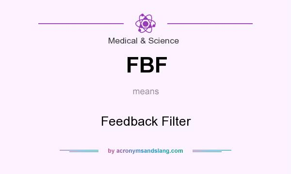 What does FBF mean? It stands for Feedback Filter