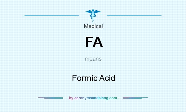 What does FA mean? It stands for Formic Acid