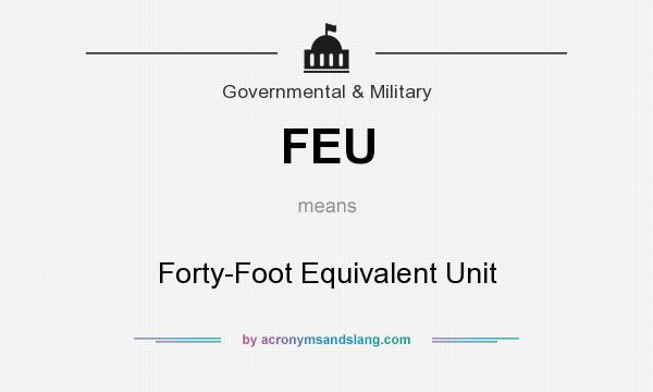 What does FEU mean? It stands for Forty-Foot Equivalent Unit