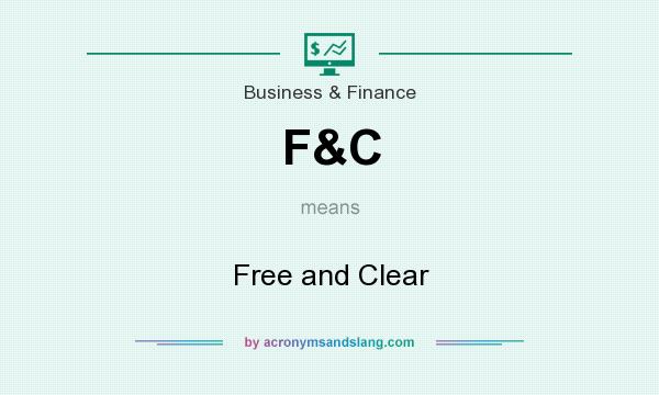 What does F&C mean? It stands for Free and Clear