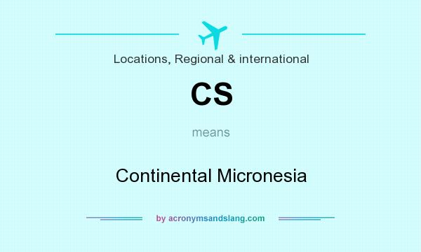 What does CS mean? It stands for Continental Micronesia