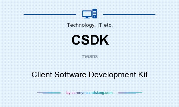What does CSDK mean? It stands for Client Software Development Kit