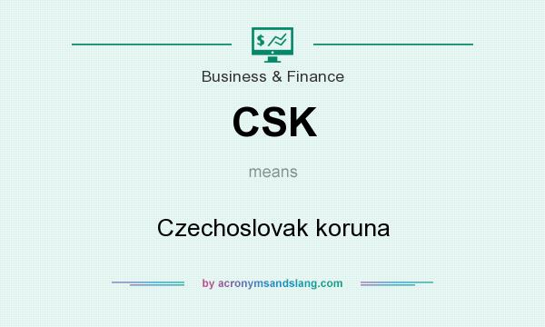 What does CSK mean? It stands for Czechoslovak koruna