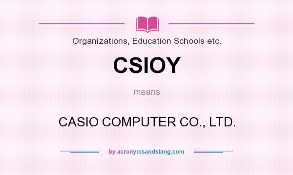 What does CSIOY mean? It stands for CASIO COMPUTER CO., LTD.
