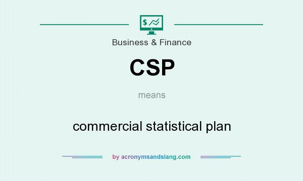 What does CSP mean? It stands for commercial statistical plan