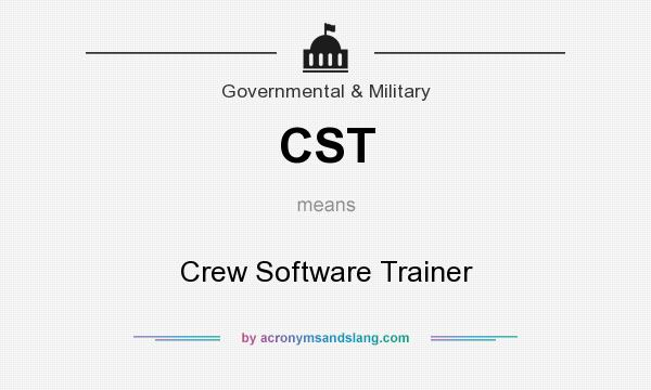 What does CST mean? It stands for Crew Software Trainer